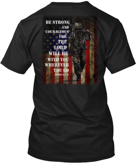Be Strong And Courageous   Army Tees Black T-Shirt Back