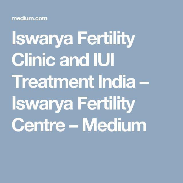 Iswarya Fertility Clinic and IUI Treatment India – Iswarya Fertility Centre – Medium