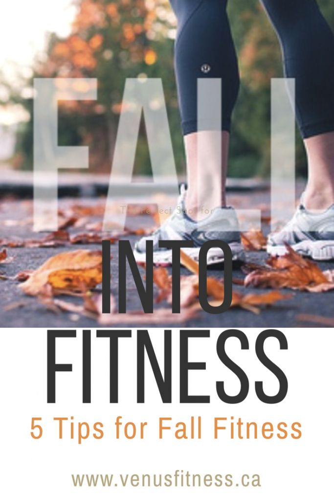 Fall into Fitness- 5 Tips for Fall Fitness