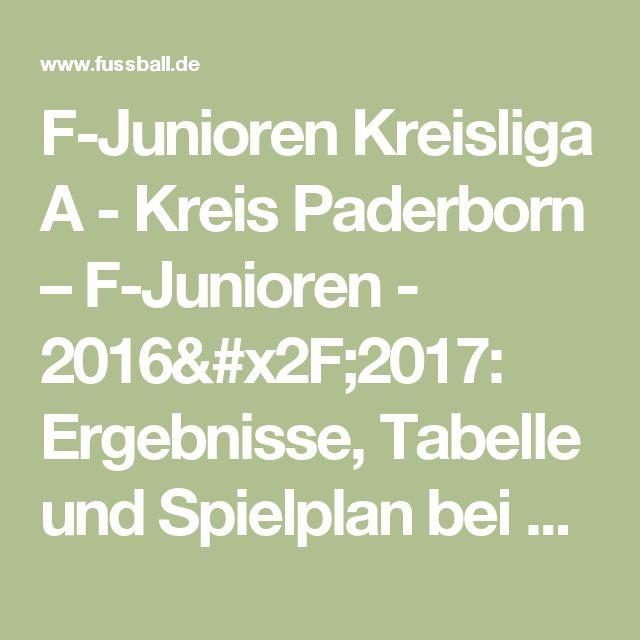 F-Junioren Kreisliga A - Kreis Paderborn – F-Junioren - 2016/2017: Ergebnisse, Tabelle und Spielplan bei FUSSBALL.DE