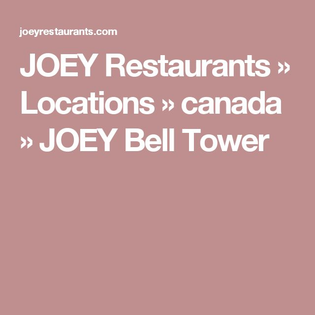 JOEY Restaurants » Locations » canada » JOEY Bell Tower