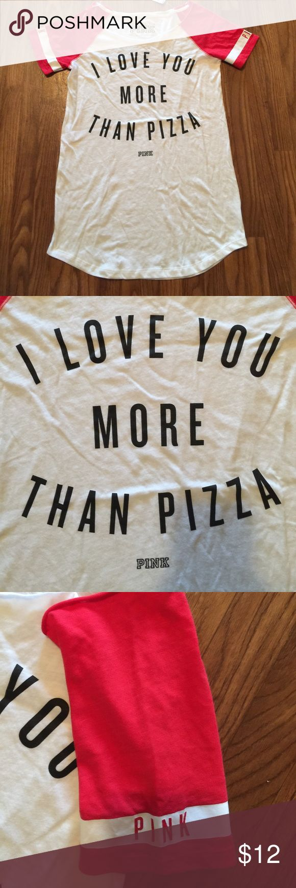 """Pink """"I Love You More Than Pizza"""" Night Shirt ~ M I Only Sleep In Pink ~ I Love You More Than Pizza ~ Night Shirt ~ size M ~ New ~ Baseball Tee ~ Red white w black lettering ~ VERY CUTE PINK Victoria's Secret Intimates & Sleepwear Pajamas"""
