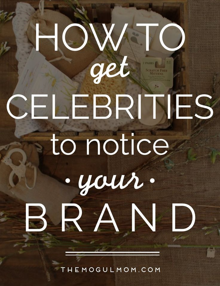 How To Get Celebrities To Notice Your Brand
