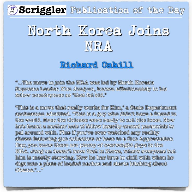Scriggler Publication of the Day: North Korea Joins NRA by Richard Cahill https://scriggler.com/DetailPost/Opinion/29016