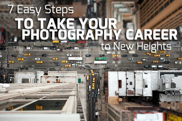 7 Easy Steps To Take Your Photography Career To New Heights http://photodoto.com/7-easy-steps-to-take-your-photography-career-to-new-heights/
