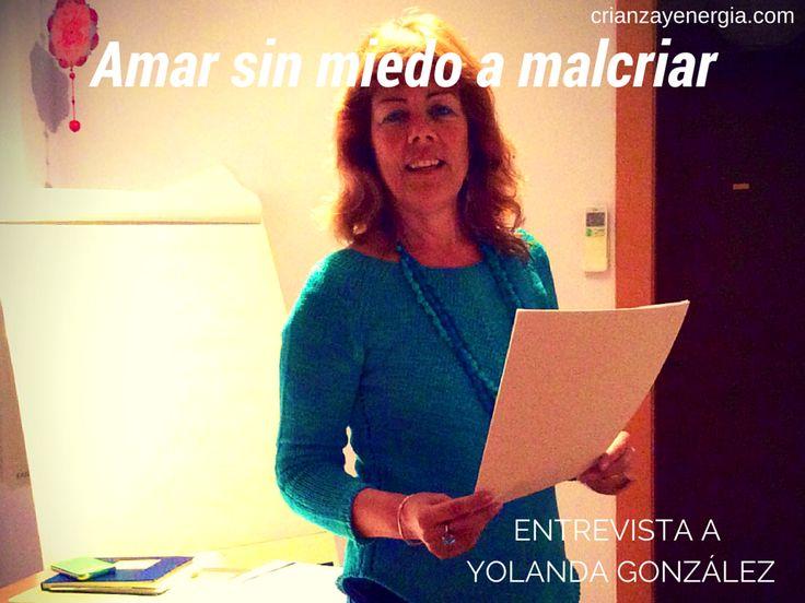 Yolanda Gonzalez en Uruguay: Amar sin miedo a malcriar