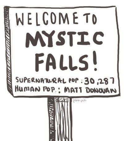 Welcome to Mystic Falls! Human Population: Matt Donovan. Vampire Diaries Lol perfect!