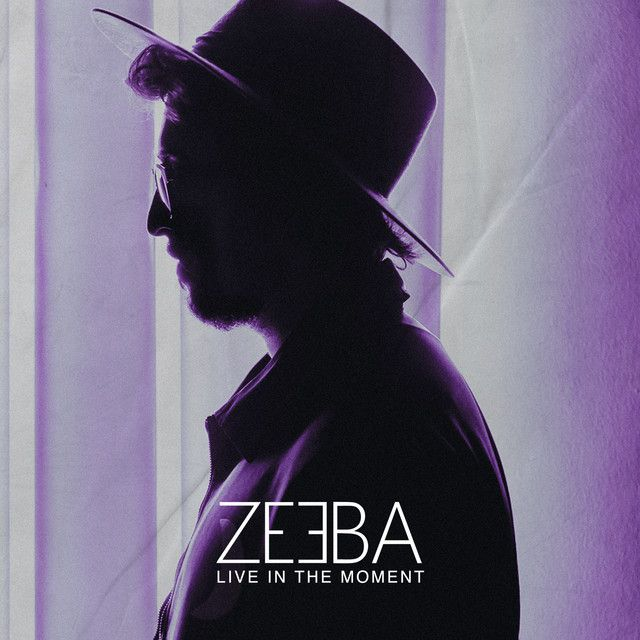 Live In The Moment By Zeeba Was Added To My Discover Weekly