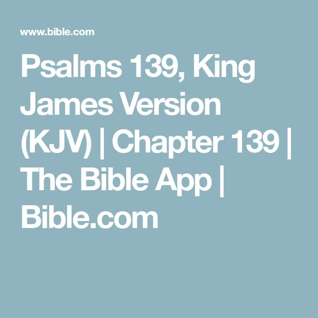 Psalms 139, King James Version (KJV) | Chapter 139 | The Bible App | Bible.com