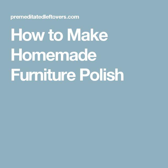 How to Make Homemade Furniture Polish