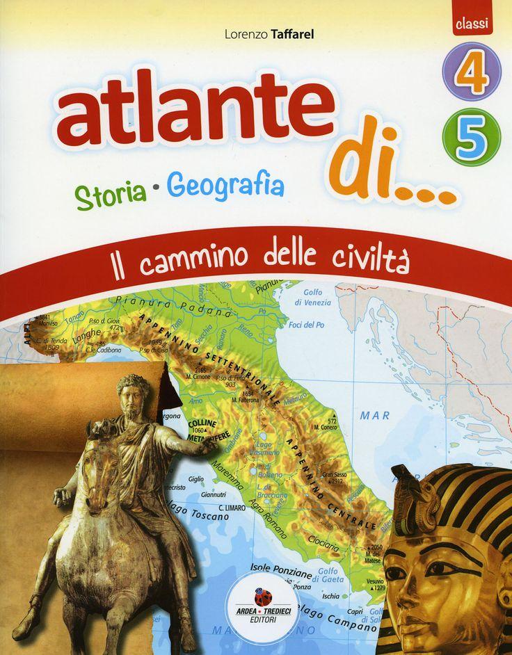 Atlante di… Storia-Geografia 4-5
