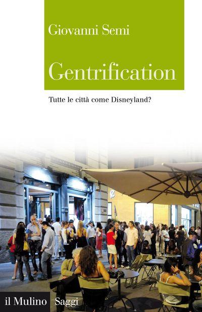 Gentrification. Tutte le città come Disneyland? - GIOVANNI SEMI  Le transumanze notturne verso i luoghi della movida, le feste di strada, i mercati all'aperto itineranti, tutto quell'insieme di effervescenze che fanno sembrare una città vivace e dinamica sono ormai parte della cultura urbana. Ma quello che fa di un quartiere una meta turistica glamour è spesso frutto di una «artificiosa» riqualificazione che consiste nel risanamento, il più delle volte con interventi di speculazione…