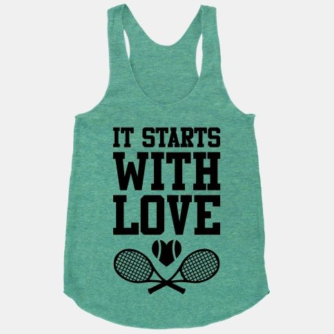 It Starts With Love. Tennis people understand a little better than other people :)