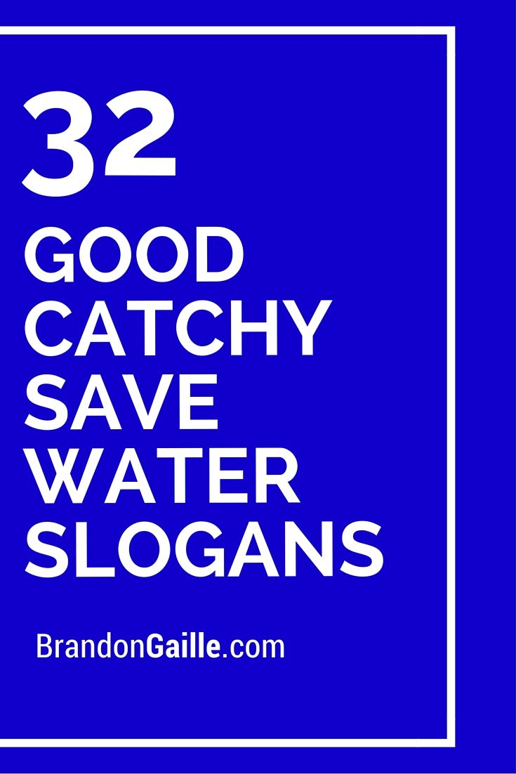 32 Good Catchy Save Water Slogans
