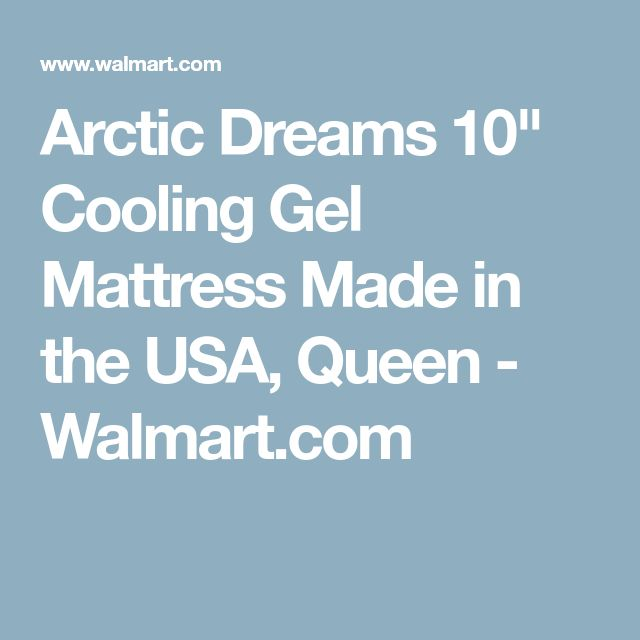 "Arctic Dreams 10"" Cooling Gel Mattress Made in the USA, Queen - Walmart.com"