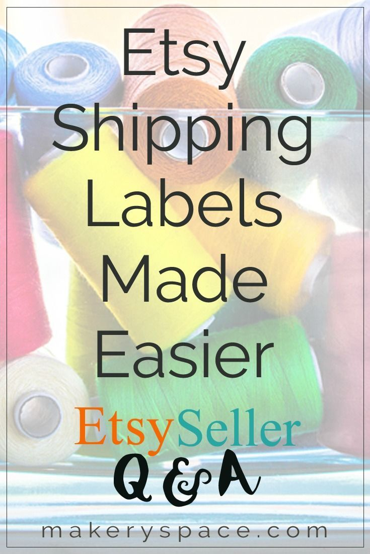 """Etsy seller question: """"Is there an easier way to print Etsy shipping labels? On the labels page I can't see what's in an order without first selecting it.""""   Makery Space Q&A with Melissa Kaiserman"""