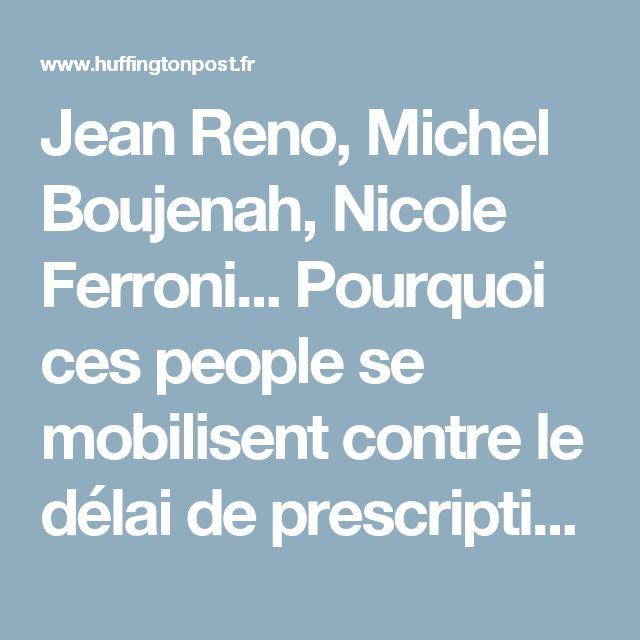 Jean Reno, Michel Boujenah, Nicole Ferroni... Pourquoi ces people se mobilisent contre le délai de prescription pour les crimes pédophiles