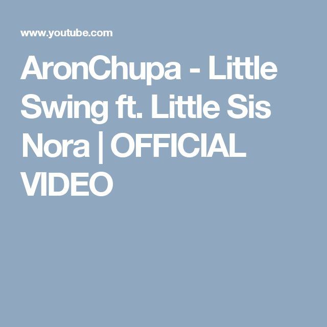 AronChupa - Little Swing ft. Little Sis Nora   OFFICIAL VIDEO