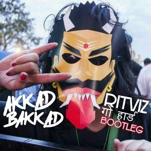 Nucleya - Akkad Bakkad (Ritviz गो हार्ड Bootleg) by Ritviz on SoundCloud