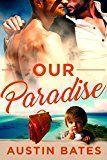 Our Paradise: An Mpreg Romance by Austin Bates (Author) #LGBT #Kindle US #NewRelease #Lesbian #Gay #Bisexual #Transgender #eBook #ad