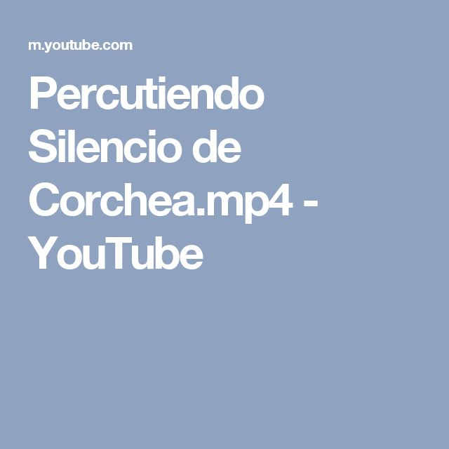 Percutiendo Silencio de Corchea.mp4 - YouTube