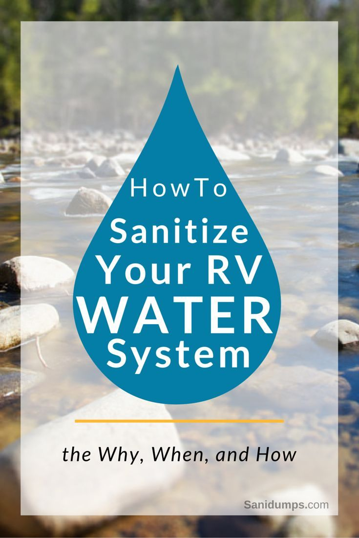 When and How to sanitize your RV water system for the DIY