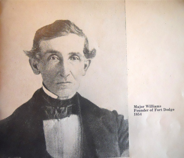 Major Williams Founder Of Fort Dodge Ia 1854 My Home