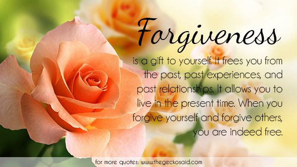 Forgiveness is a gift to yourself. It frees you from the past, past experiences, and past relationships. It allows you to live in the present time. When you forgive yourself and forgive others, you are indeed free.  #experiences #forgive #forgiveness #free #freedom #gift #live #others #past #present #quotes #relationship #time #yourself