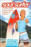 Bethany Hamilton – Soul Surfer, Professional Surfer, Role Model, Inspiration » Surf Shop » Books » Soul Surfer: A True Story of Faith, Family, and Fighting to Get Back on the Board