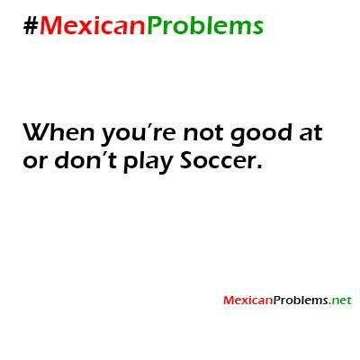 Mexican Problem #8346 - Mexican Problems