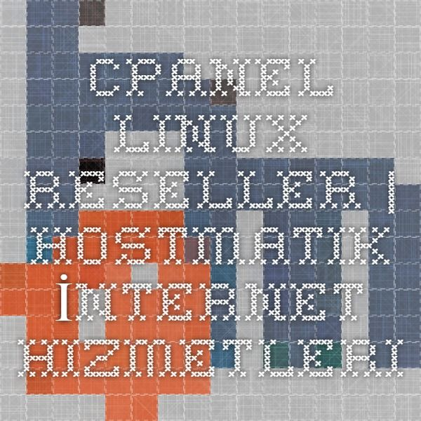 Cpanel Linux Reseller | Hostmatik İnternet Hizmetleri http://www.hostmatik.com.tr/linux_reseller.php