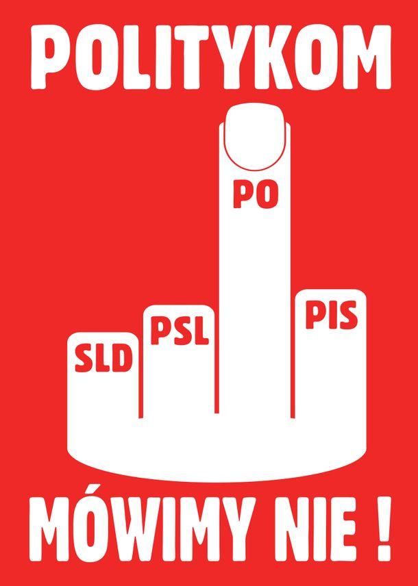 POLITYKOM MÓWIMY NIE!
