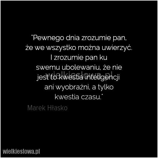 Pewnego dnia zrozumie pan, że we wszystko... #Hłasko-Marek,  #Czas-i-przemijanie