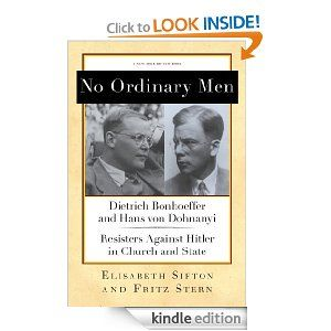 Amazon.com: No Ordinary Men: Dietrich Bonhoeffer and Hans von Dohnanyi, Resisters Against Hitler in Church and State (New York Review Books ...