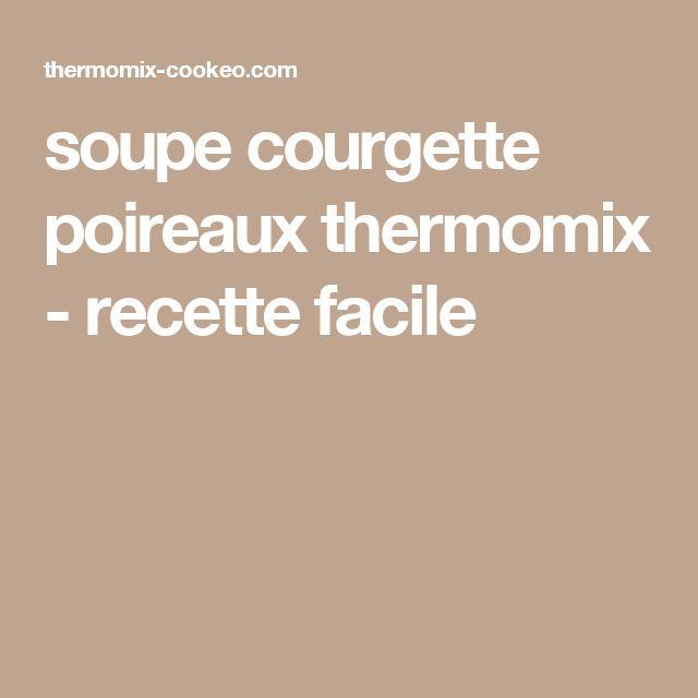 soupe courgette poireaux thermomix - recette facile