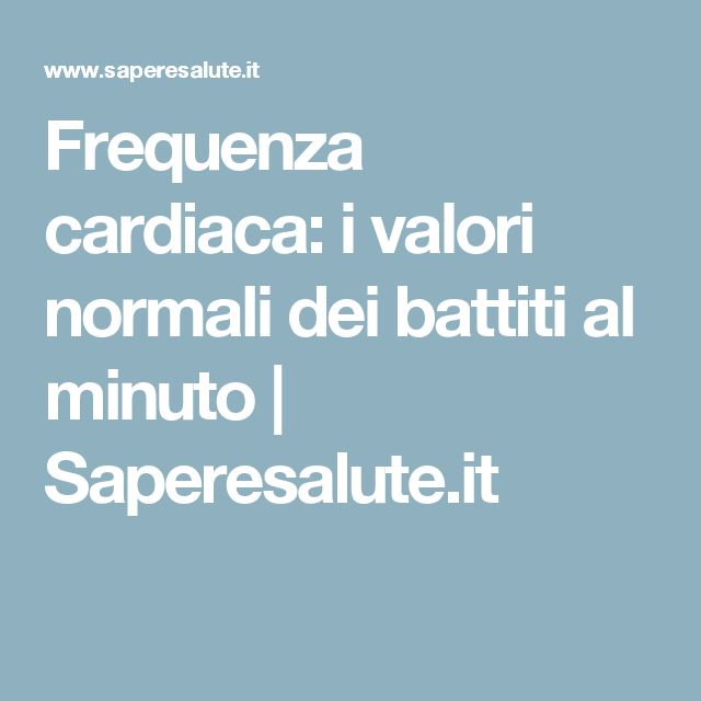 Frequenza cardiaca: i valori normali dei battiti al minuto   Saperesalute.it