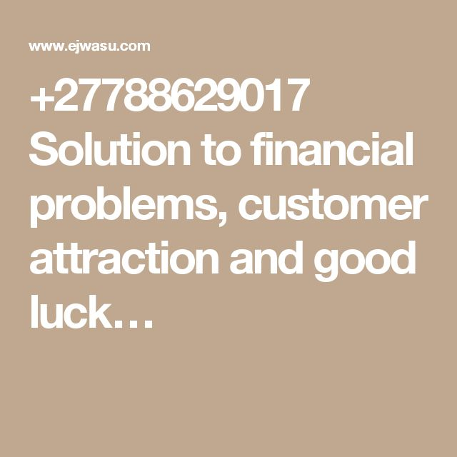 +27788629017 Solution to financial problems, customer attraction and good luck…