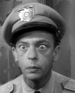 Deputy Barney Fife (sidekick to Sheriff Andy Taylor, The Andy Griffith Show)