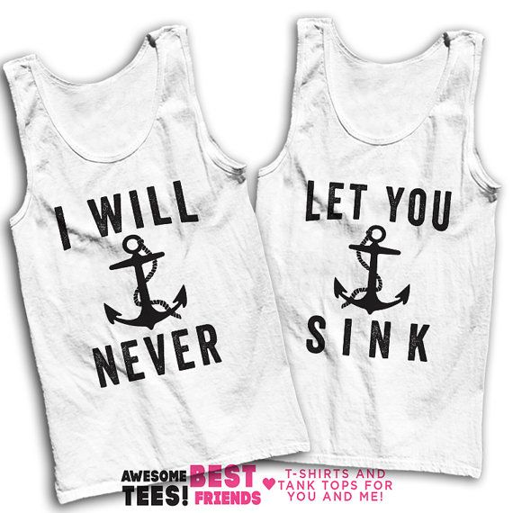 I Will Never Let You Sink! Shop Now for hundreds of matching designs for you