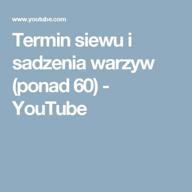 Termin siewu i sadzenia warzyw (ponad 60) - YouTube