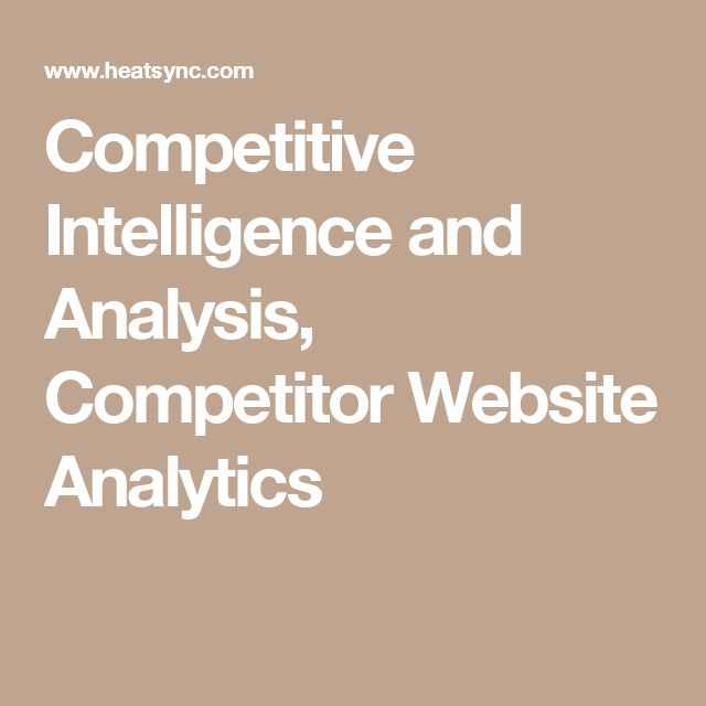 Competitive Intelligence and Analysis, Competitor Website Analytics