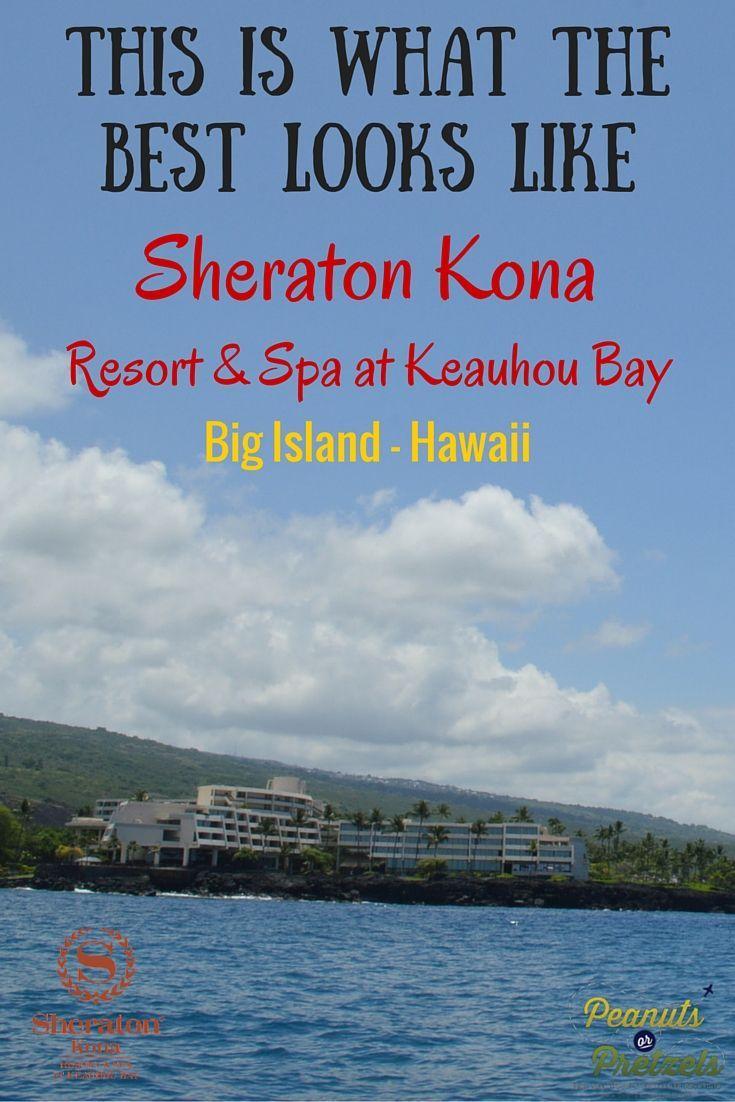 The Best Hawaii Resorts We Have Experienced! The Sheraton Kona Resort, Big Island of Hawaii - Peanuts or Pretzels Travel #Kona #BigIsland #Hawaii #Sheraton #TravelReview