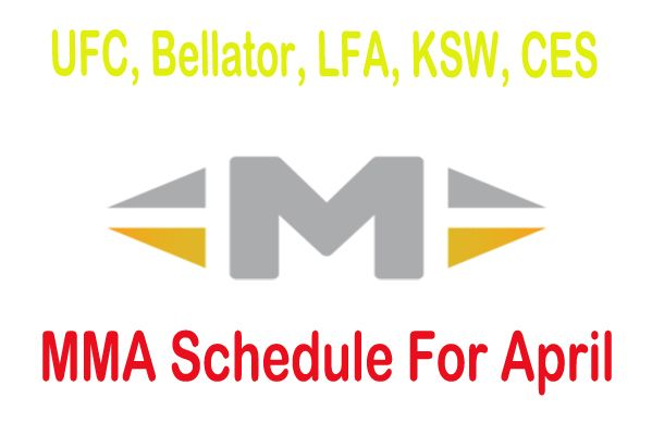 Get here Upcoming MMA Schedule For April: Date, Event & Location with UFC Live Stream Free. To know the all MMA event of April read the full article.