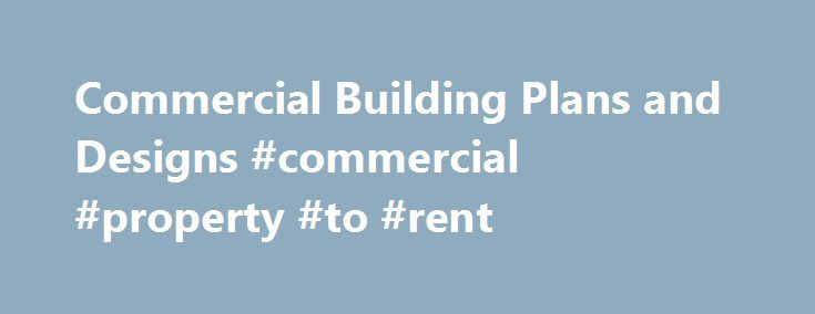 Commercial Building Plans and Designs #commercial #property #to #rent http://commercial.nef2.com/commercial-building-plans-and-designs-commercial-property-to-rent-2/  #comercial building # Building Designs By Stockton Commercial Plans (17 Plans) Building Designs by Stockton offers an assortment of one, two, and three story Commercial Plan designs. These plans are designed for light retail, office, and industrial usage. We have a few designs with combination lower retail and upper residential…