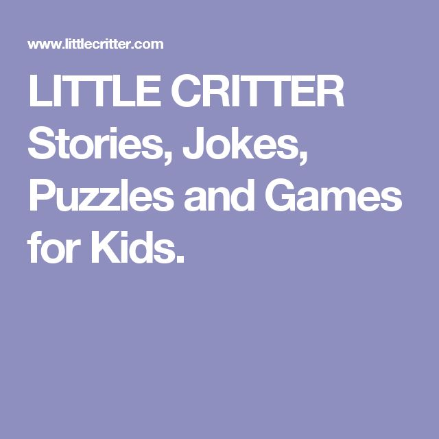 LITTLE CRITTER Stories, Jokes, Puzzles and Games for Kids.