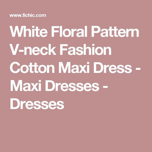 White Floral Pattern V-neck Fashion Cotton Maxi Dress - Maxi Dresses - Dresses