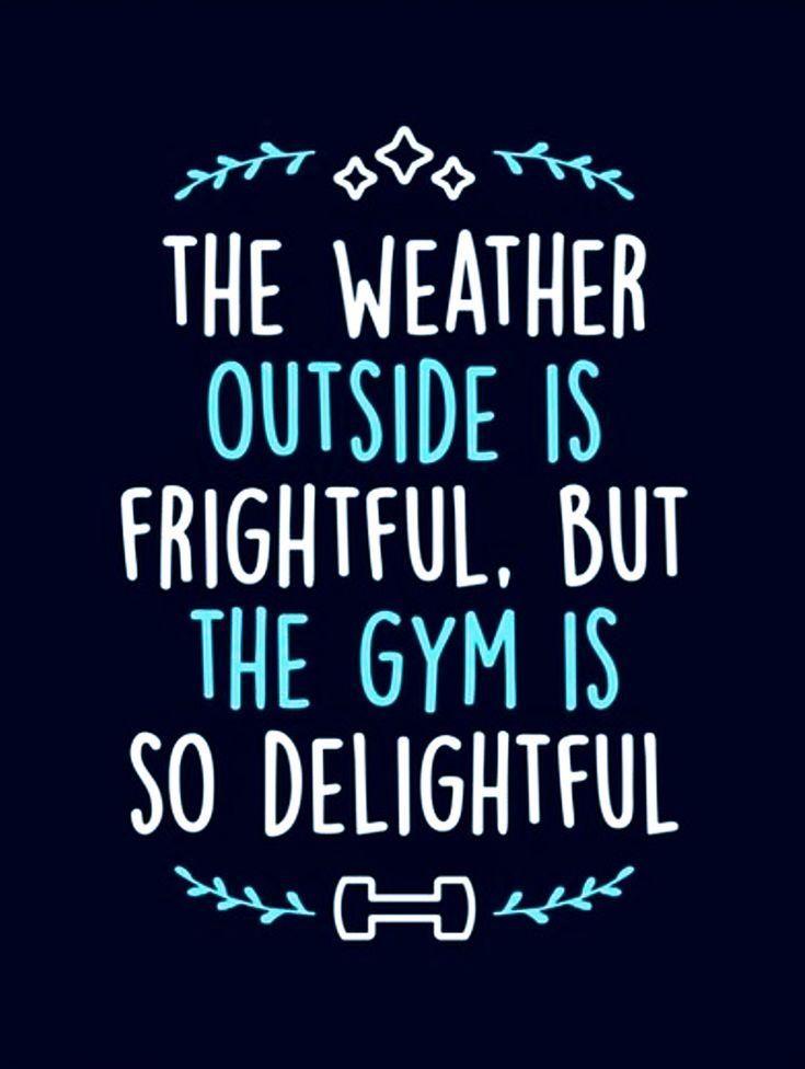 Fitness Motivation – Das Wetter draußen ist schrecklich, aber das Fitnessstudio ist so schön …