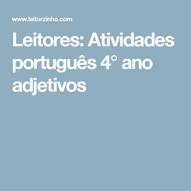 Leitores: Atividades português 4° ano adjetivos