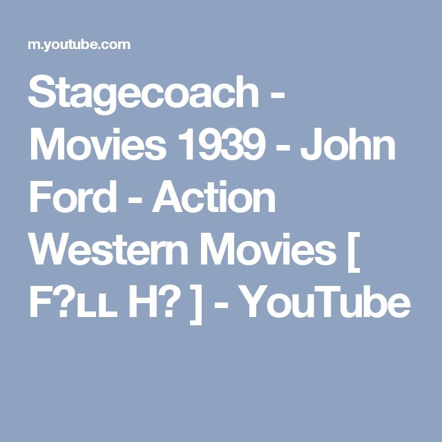 Stagecoach - Movies 1939 - John Ford - Action Western Movies [ Fᴜʟʟ Hᴅ ] - YouTube