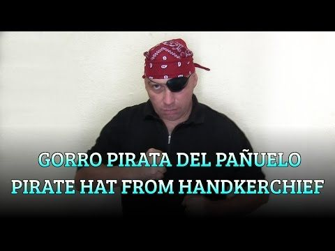 Gorro Pirata del pañuelo, CHAPEAUGRAPHY, Pirate hat from  handkerchief - YouTube